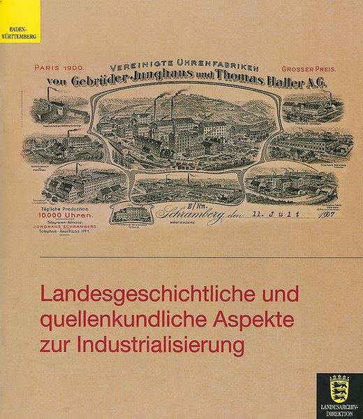 Landesgeschichtliche und quellenkundliche Aspekte zur Industrialisierung als Buch
