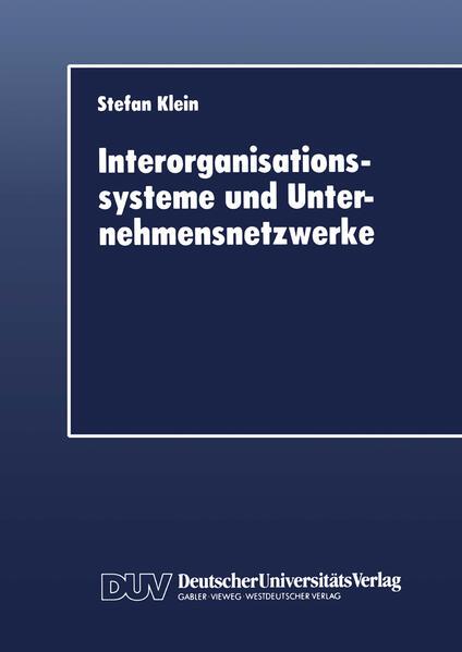 Interorganisationssysteme und Unternehmensnetzwerke als Buch