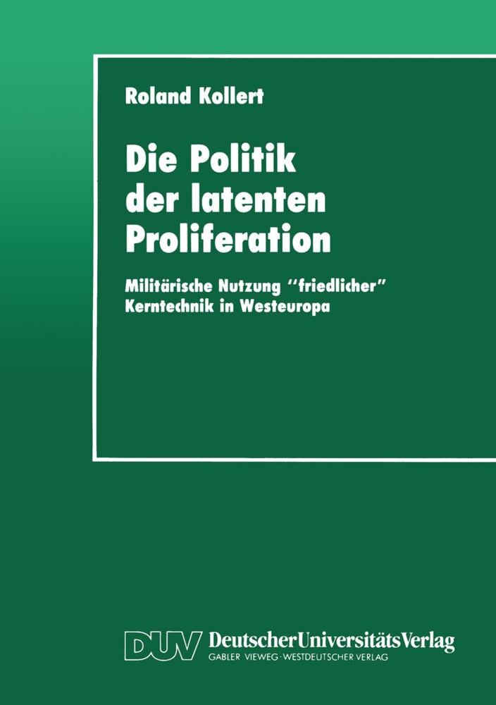 Die Politik der latenten Proliferation als Buch