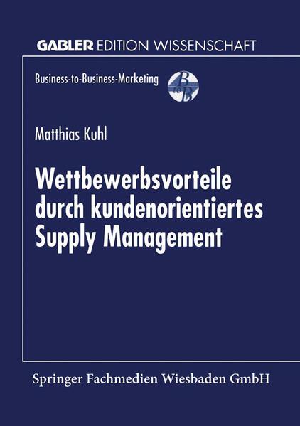 Wettbewerbsvorteile durch kundenorientiertes Supply Management als Buch