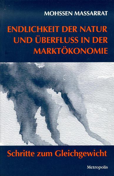 Endlichkeit der Natur und Überfluß in der Marktökonomie als Buch