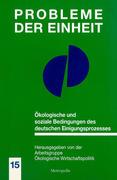 Ökologische und soziale Bedingungen des deutschen Einigungsprozesses