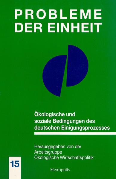 Ökologische und soziale Bedingungen des deutschen Einigungsprozesses als Buch