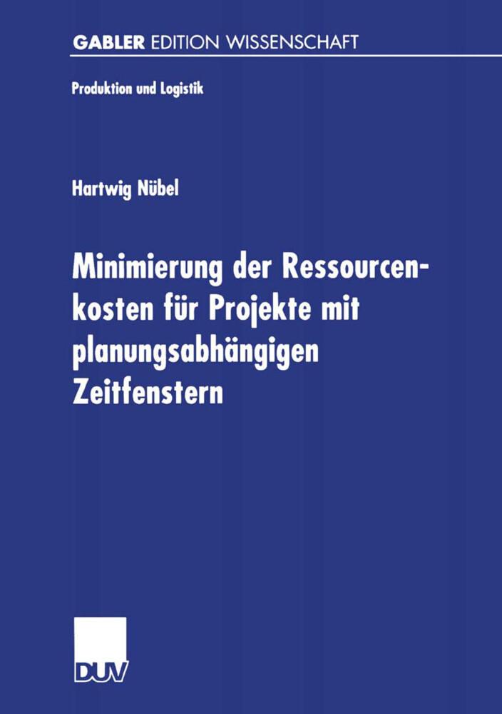 Minimierung der Ressourcenkosten für Projekte mit planungsabhängigen Zeitfenstern als Buch