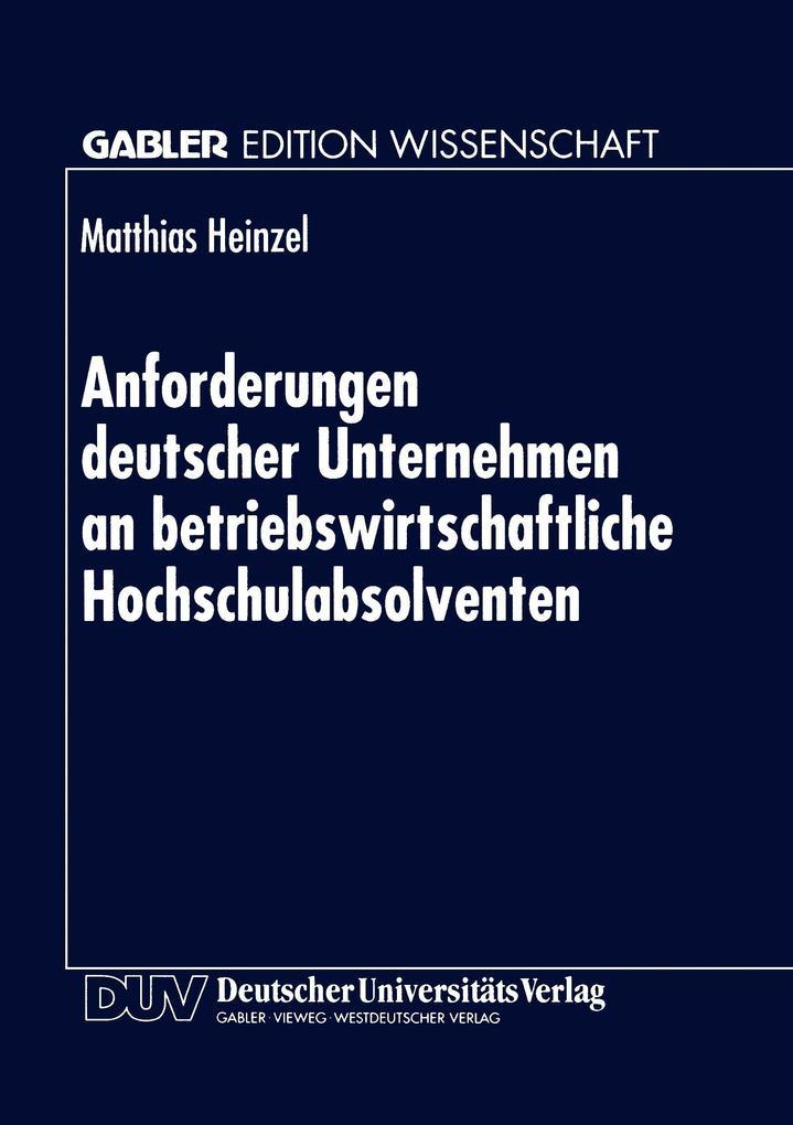 Anforderungen deutscher Unternehmen an betriebswirtschaftliche Hochschulabsolventen als Buch