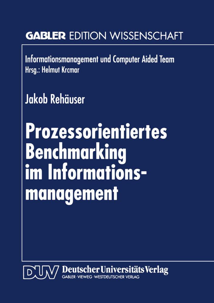 Prozessorientiertes Benchmarking im Informationsmanagement als Buch