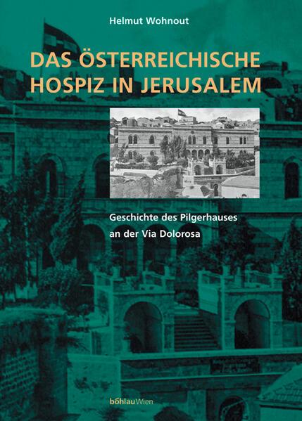 Das österreichische Hospiz in Jerusalem als Buch