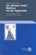 Die ,Reinmar-Lieder' Walthers von der Vogelweide als Buch