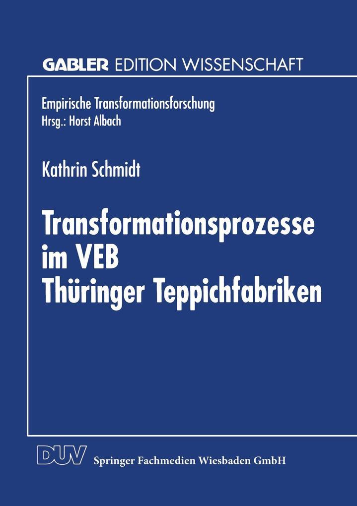 Transformationsprozesse im VEB Thüringer Teppichfabriken als Buch