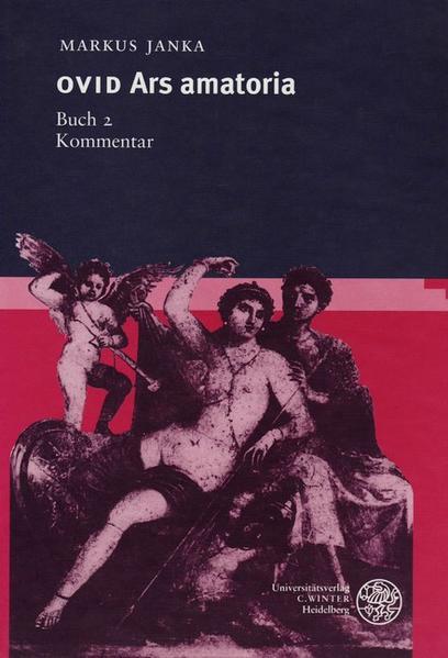 Ovid: Ars Amatoria, Buch 2. Kommentar als Buch