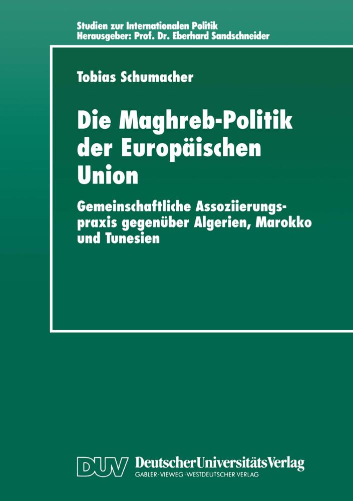 Die Maghreb-Politik der Europäischen Union als Buch
