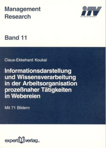 Informationsdarstellung und Wissensverarbeitung in der Arbeitsorganisation prozeßnaher Tätigkeiten in Webereien als Buch