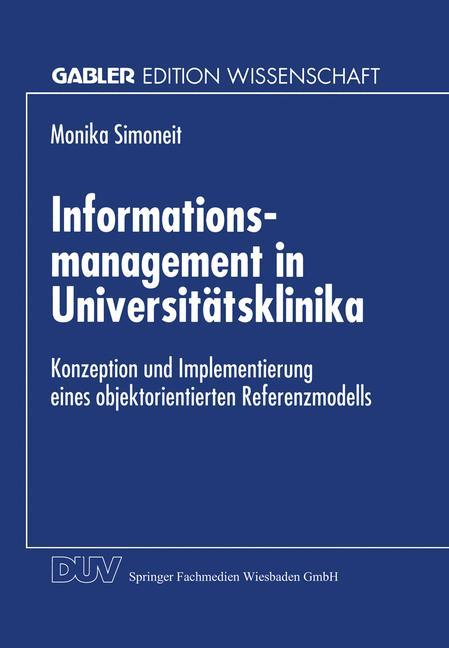 Informationsmanagement in Universitätsklinika als Buch