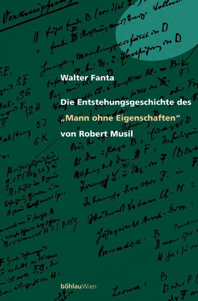 """Die Entstehungsgeschichte des """"Mann ohne Eigenschaften"""" von Robert Musil als Buch"""