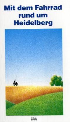 Mit dem Fahrrad rund um Heidelberg als Buch
