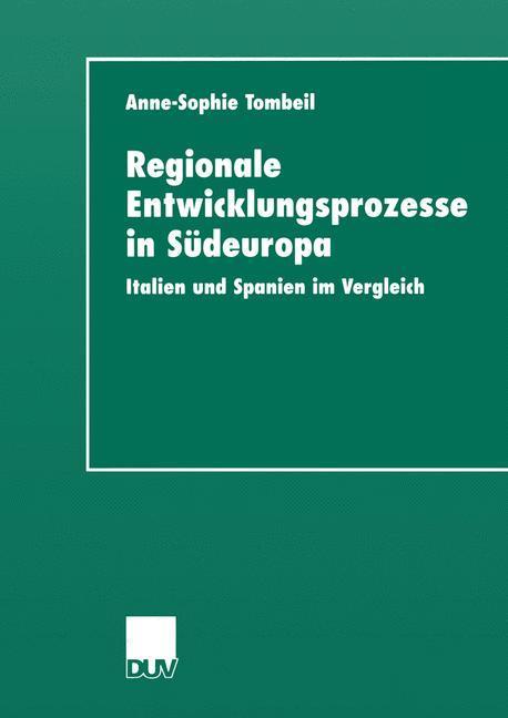 Regionale Entwicklungsprozesse in Südeuropa als Buch