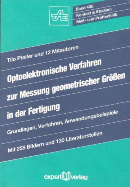 Optoelektronische Verfahren zur Messung geometrischer Grössen in der Fertigung als Buch
