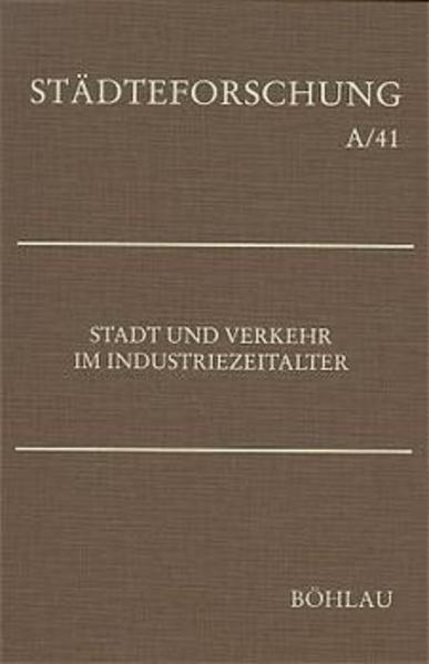 Stadt und Verkehr im Industriezeitalter als Buch