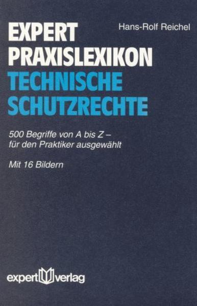 Das Expert-Praxis-Lexikon. Technische Schutzrechte als Buch
