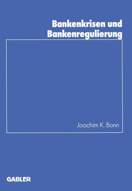 Bankenkrisen und Bankenregulierung als Buch
