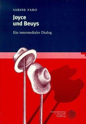 Joyce und Beuys - Ein intermedialer Dialog als Buch
