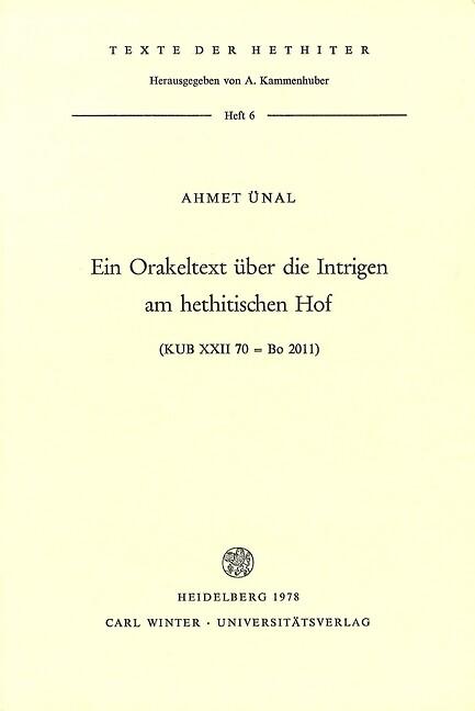Ein Orakeltext über die Intrigen am hethitischen Hof als Buch