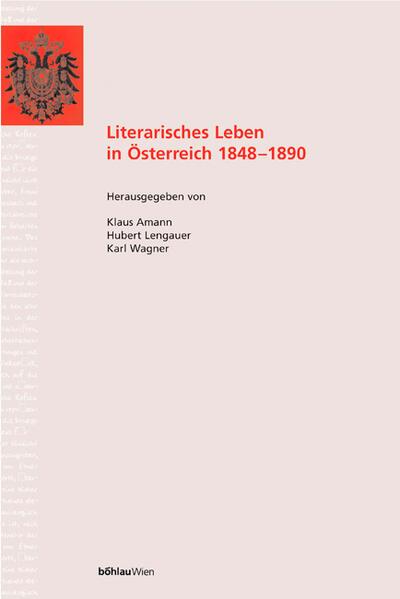 Literarisches Leben in Österreich 1848-1890 als Buch