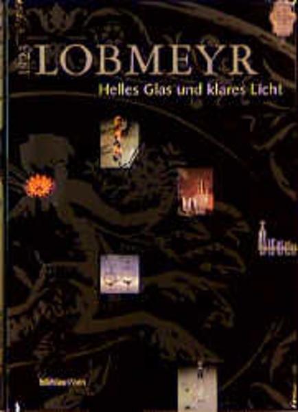 Lobmeyr 1823. Helles Glas und klares Licht aus Wien als Buch