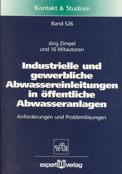 Industrielle und gewerbliche Abwassereinleitungen in öffentliche Abwasseranlagen als Buch