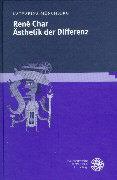 René Char: Ästhetik der Differenz als Buch