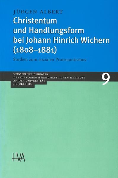 Christentum und Handlungsform bei Johann Hinrich Wichern (1808-1881) als Buch