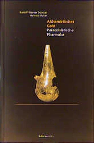 Alchemistisches Gold: Paracelsistische Pharmaka als Buch