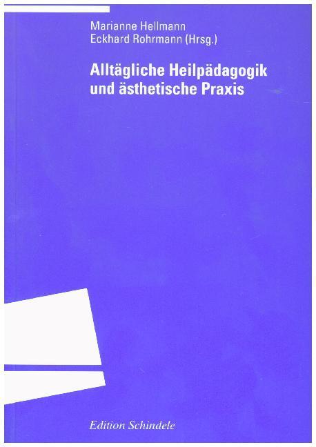 Alltägliche Heilpädagogik und ästhetische Praxis als Buch