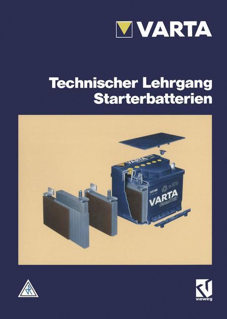 Technischer Lehrgang Starterbatterien als Buch