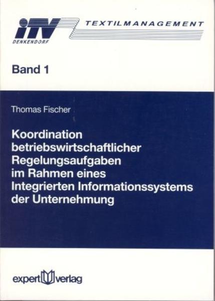 Koordination betriebswirtschaftlicher Regelungsaufgaben im Rahmen eines integrierten Informationssystems der Unternehmung als Buch