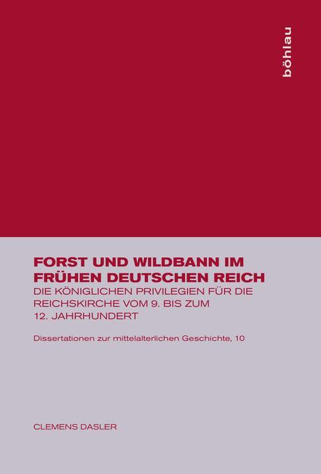 Forst und Wildbann im frühen deutschen Reich als Buch