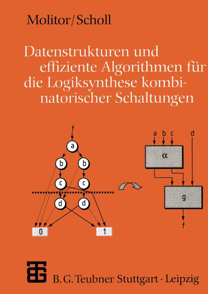 Datenstrukturen und effiziente Algorithmen für die Logiksynthese kombinatorischer Schaltungen als Buch