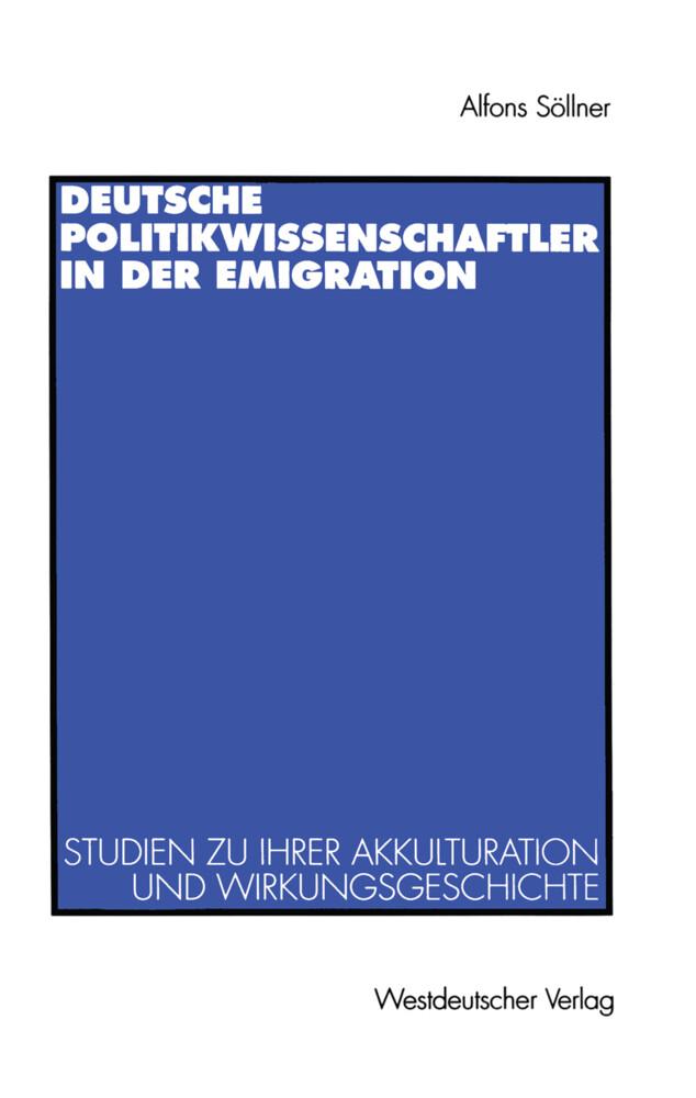 Deutsche Politikwissenschaftler in der Emigration als Buch