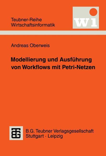 Modellierung und Ausführung von Workflows mit Petri-Netzen als Buch
