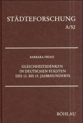 Gleichheitsdenken in deutschen Städten des 12. bis 15. Jahrhunderts als Buch