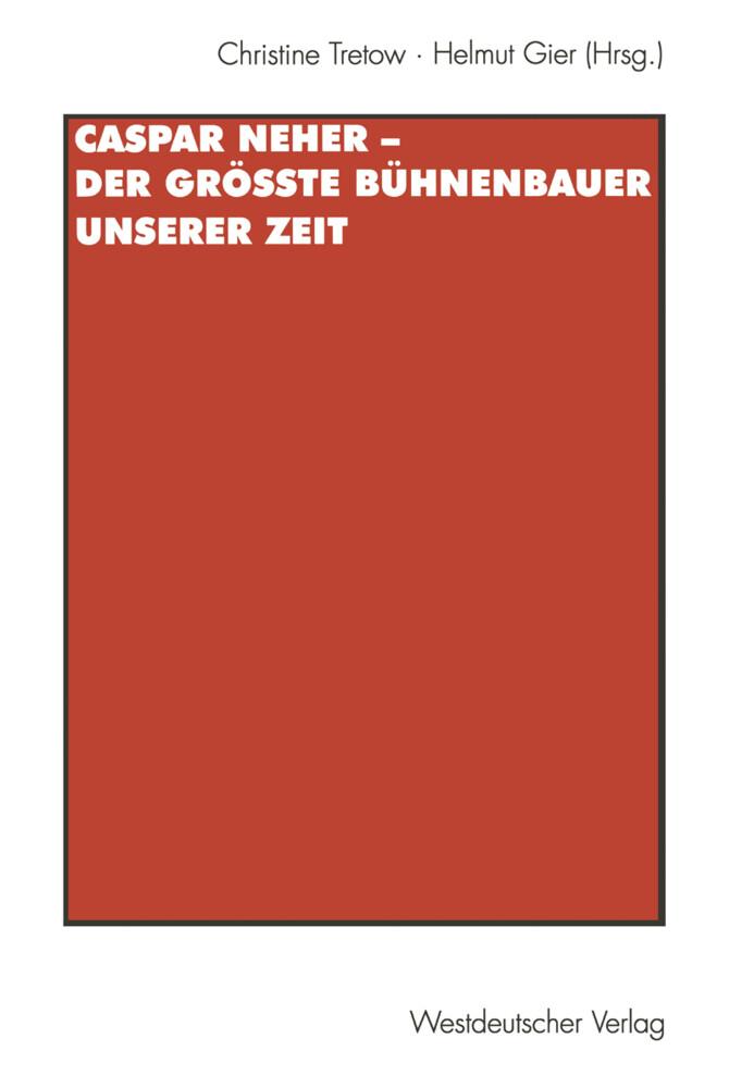 Caspar Neher - Der größte Bühnenbauer unserer Zeit als Buch