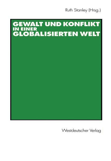 Gewalt und Konflikt in einer globalisierten Welt als Buch