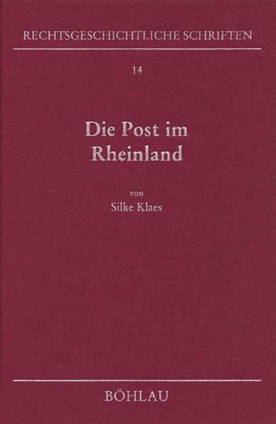 Die Post im Rheinland als Buch von Silke Klaes
