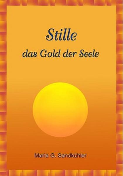 Stille - das Gold der Seele als Buch