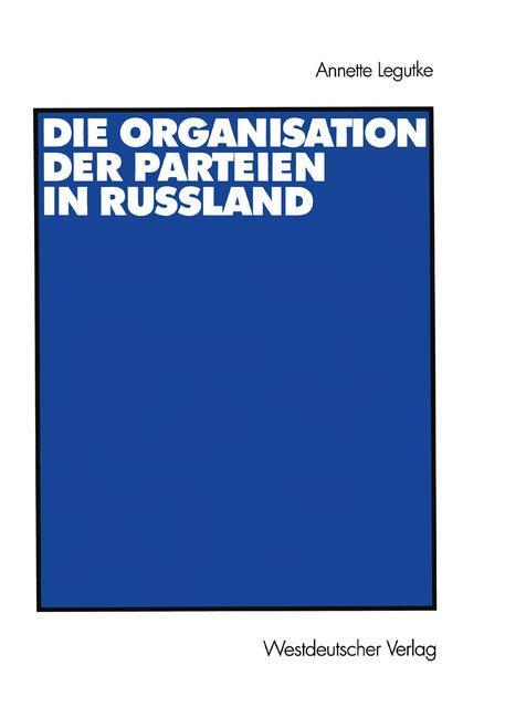 Die Organisation der Parteien in Russland als Buch