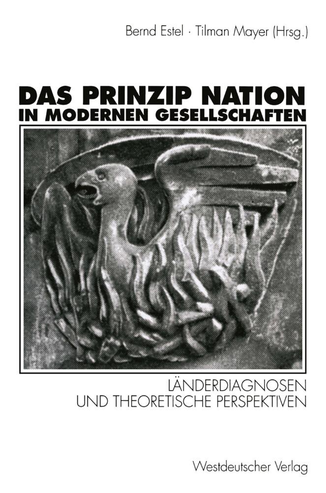 Das Prinzip Nation in modernen Gesellschaften als Buch