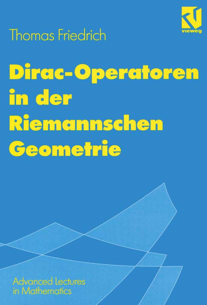 Dirac-Operatoren in der Riemannschen Geometrie als Buch