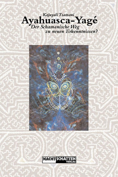 Ayahuasca-Yagé: Der schamanische Weg zu neuen Erkenntnissen als Buch