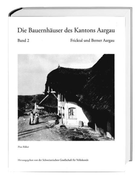 Die Bauernhäuser des Kantons Aargau. Band 1 und 2 / Die Bauernhäuser des Kantons Aargau als Buch