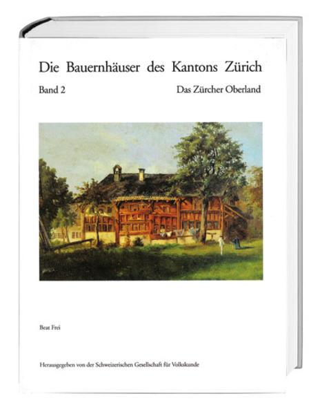 Die Bauernhäuser des Kantons Zürich. Bände 1 bis 3 / Die Bauernhäuser des Kantons Zürich als Buch